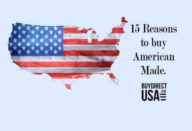 15 Reasons to Buy Made in USA