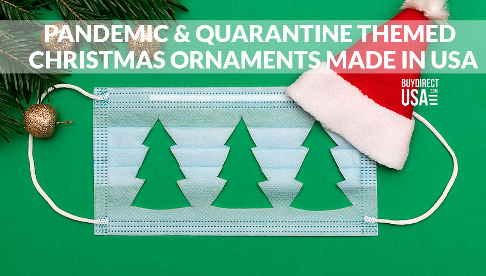 Made in USA Pandemic & Quarantine Christmas Ornaments