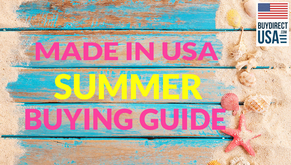 Made in USA Summer Buying Guide
